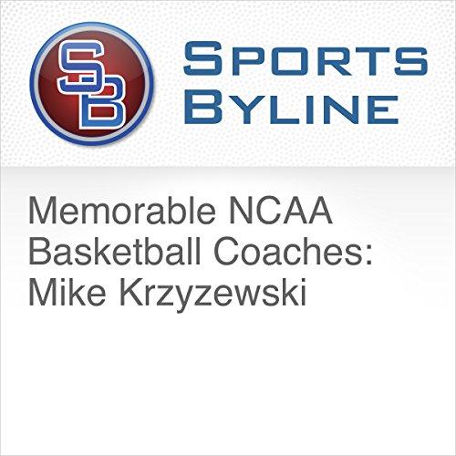 Memorable NCAA Basketball Coaches: Mike Krzyzewski audiobook cover art