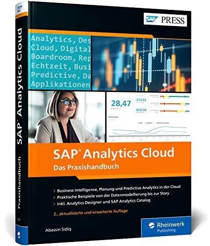 SAP Analytics Cloud: Reporting, Planung, Predictive Analytics und Anwendungsdesign. Das Tool für alle BI-Aufgaben! (SAP PRESS)