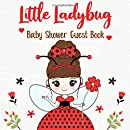 Little Ladybug Baby Shower Guest Book: Fairy Lady Bug Themed Guestbook - Advice, Message For Parents, Sign In, Keepsake, Photos And Gift Log Tracker Pages