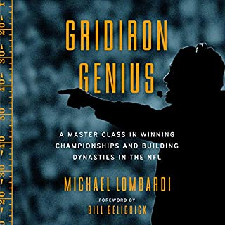 Gridiron Genius                   Written by:                                                                                                                                 Michael Lombardi,                                                                                        Bill Belichick - foreword                               Narrated by:                                                                                                                                 Michael Lombardi                      Length: 8 hrs and 30 mins     23 ratings     Overall 4.7