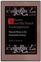 Chaucer and His French Contemporaries: Natural Music in the Fourteenth Century