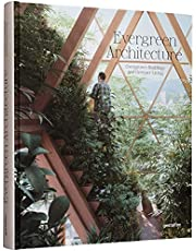 Evergreen architecture: overgrown buildings and greener living