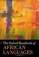 The Oxford Handbook of African Languages (Oxford Handbooks)