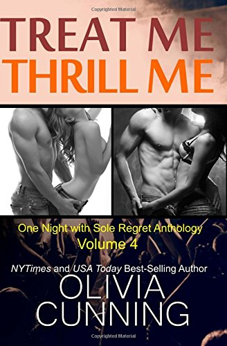 Treat Me, Thrill Me: Volume 4 (One Night with Sole Regret Anthology)