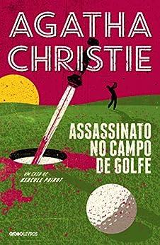 Assassinato no campo de golfe - 2ª Edição por [Agatha Christie, Marcelo Barbão]
