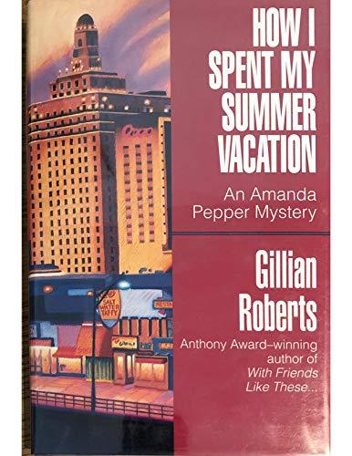 How I Spent My Summer Vacation (An Amanda Pepper Mystery) - Book #5 of the Amanda Pepper