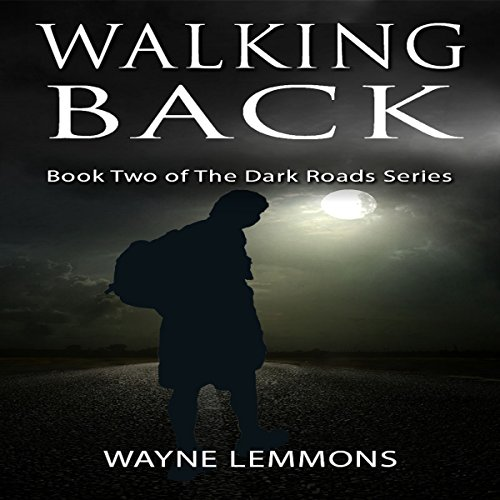 Walking Back     The Dark Roads, Book 2              By:                                                                                                                                 Wayne Lemmons                               Narrated by:                                                                                                                                 Greta Gorsuch                      Length: 2 hrs and 55 mins     Not rated yet     Overall 0.0