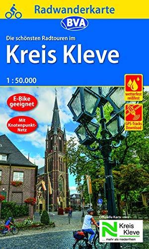 Radwanderkarte BVA Die schönsten Radtouren im Kreis Kleve 1:50.000, reiß- und wetterfest, GPS-Tracks Download: Mit Knotenpunkt-Netz (Radwanderkarte 1:50.000)