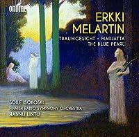 エルッキ・メラルティン:交響詩「夢想」/マルヤッタ/バレエ音楽「青い真珠」