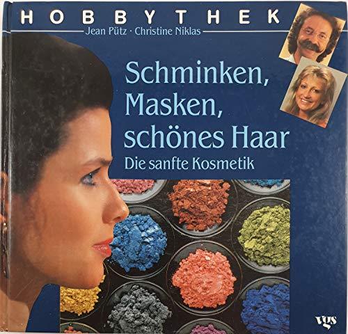 Schminken, Masken, schönes Haar. Die sanfte Kosmetik