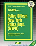 Police Officer, New York Police Dept. (NYPD)(Passbooks) (Career Examination Series)