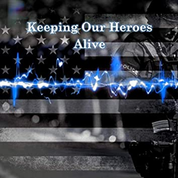Keeping Our Heroes Alive