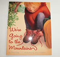We're Going to the Mountains 0937207594 Book Cover