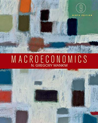 Compare Textbook Prices for Macroeconomics Ninth Edition ISBN 9781464182891 by Mankiw, N. Gregory