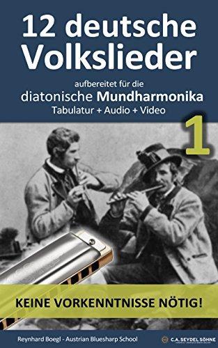 12 deutsche Volkslieder 1, aufbereitet für die Mundharmonika: Tabulatur + Audio +...