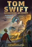Augmented Reality (Tom Swift Inventors' Academy Book 6) (English Edition)