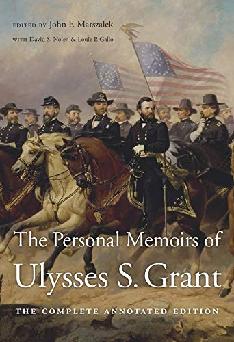 Compare Textbook Prices for The Personal Memoirs of Ulysses S. Grant: The Complete Annotated Edition Annotated Edition ISBN 9780674976290 by Grant, Ulysses S.,Nolen, David S.,Gallo, Louie P.,Marszalek, John F.,Williams, Frank J.