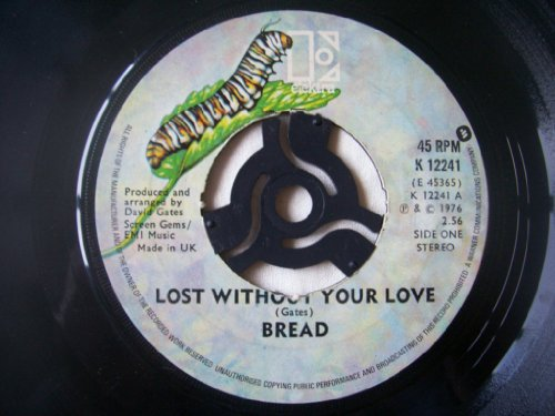 BREAD Lost Without Your Love UK 7' 45