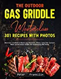 The Outdoor Gas Griddle Masterclass 301 Recipes...