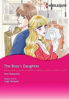 The Boss's Daughter: Harlequin comics by [Leigh Michaels, Sara Nakayama]