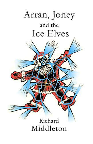 Couverture du livre Arran, Joney and the Ice Elves: A tale from the Wyrm Saga (English Edition)