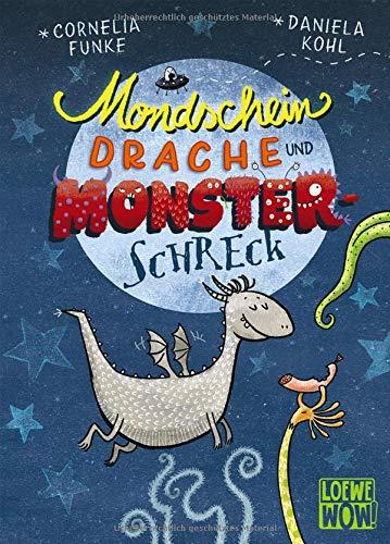 Mondscheindrache und Monsterschreck: Kinderbuch ab 7 Jahre - Präsentiert von Loewe Wow! - Wenn Lesen WOW! macht