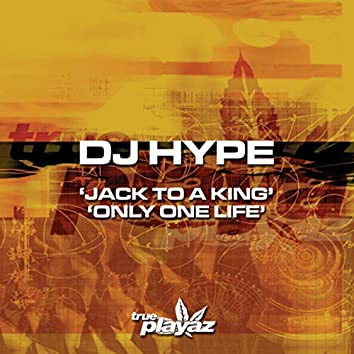 Jack to a King / Only One Life