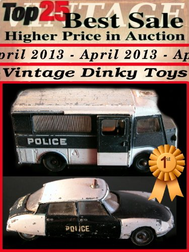 Top25 Best Sale Higher Price in Auction - April 2013 - Vintage Dinky Toys (English Edition)