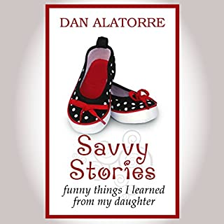 Savvy Stories: Funny Things I Learned from My Daughter audiobook cover art