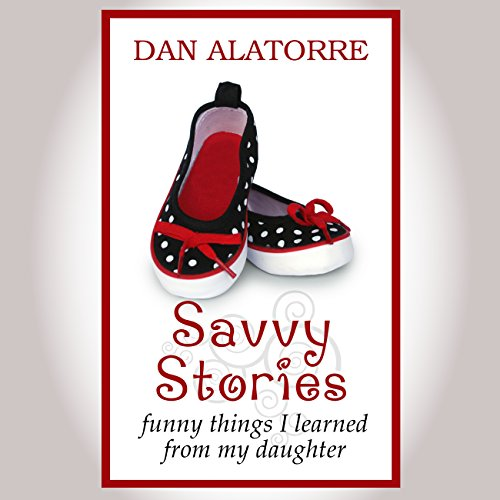 Savvy Stories: Funny Things I Learned from My Daughter cover art