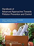 Handbook of Advanced Approaches Towards Pollution Prevention and Control: Volume 2: Legislative Measures and Sustainability for Pollution Prevention and Control (English Edition)