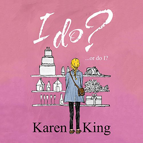 I Do - or Do I?                   By:                                                                                                                                 Karen King                               Narrated by:                                                                                                                                 Colleen Prendergast                      Length: 8 hrs and 5 mins     Not rated yet     Overall 0.0