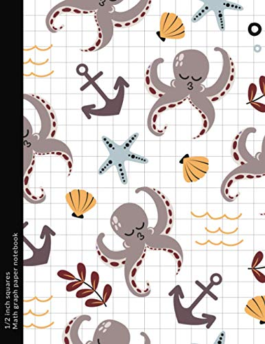 1/2 inch squares math graph paper notebook: Sea-life 2x2 Half inch squares graph paper composition notebook for kids math exercising, multiplication, graphing & gifting