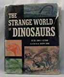 The Strange World of Dinosaurs