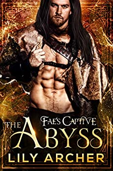 The Abyss (Fae's Captive Book 7) (English Edition) par [Lily Archer]