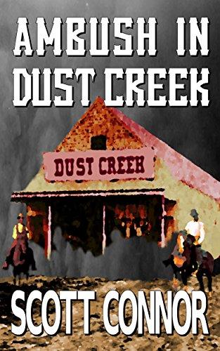 Ambush in Dust Creek (Lincoln Hawk Book 1) by [Scott Connor]