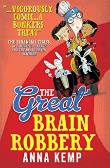 The Great Brain Robbery by [Anna Kemp]