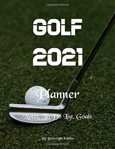 Golf 2021 Planner : Notes, To Do List, Goals 8.5 x 11...