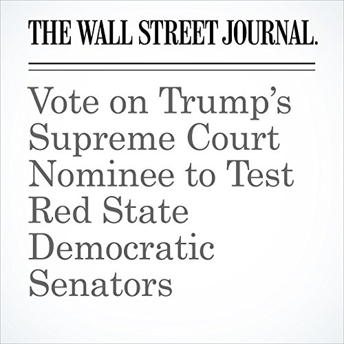 Vote on Trump's Supreme Court Nominee to Test Red State Democratic Senators copertina