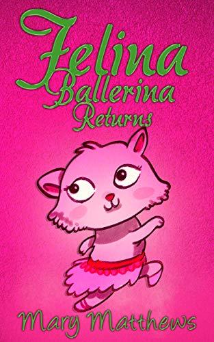 Felina Ballerina Returns (Book 2)