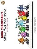 John Thompson's Curso Facil Para Piano: Primera Parte (John Thompson's Easiest Piano Course): John Thompson's Easiest Piano Course in Spanish, Part 1