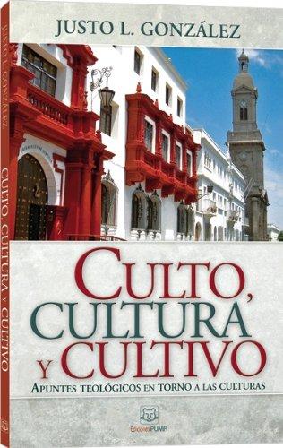 Culto, cultura y cultivo: Apuntes teol?gicos en torno a las culturas