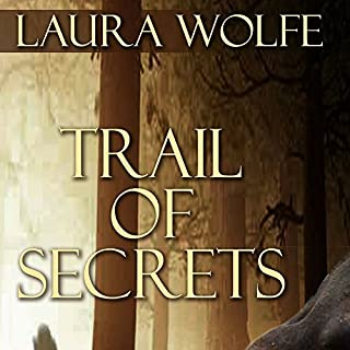 Trail of Secrets                   By:                                                                                                                                 Laura Wolfe                               Narrated by:                                                                                                                                 Kelli Andresen                      Length: 5 hrs and 42 mins     6 ratings     Overall 4.8