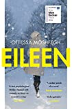Eileen: Shortlisted for the Man Booker Prize 2016 - Ottessa Moshfegh