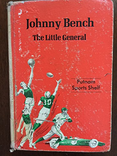 Johnny Bench, the little general