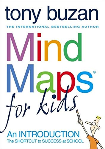 Mind Maps For Kids: An Introduction: The Shortcut to Success at School