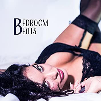 Bedroom Beats – Sensual Chill, Making Love, Erotic Lounge, Time for Two, Deep Relax