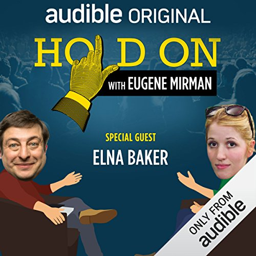 Ep. 12: Elna Baker and Dysfunctional Doll Adoption (Hold On with Eugene Mirman) audiobook cover art