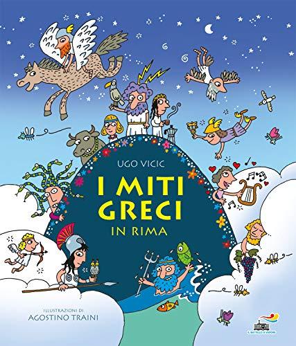 I miti greci in rima. Ediz. a colori