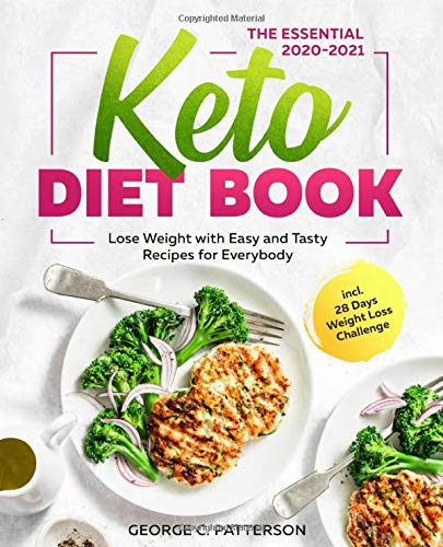 The Essential Keto Diet Book #2020-2021: Lose Weight with Easy and Tasty Recipes for Everybody incl. 28 Days Weight Loss Challenge